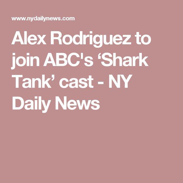 Alex Rodriguez to join ABC's 'Shark Tank' cast  - NY Daily News