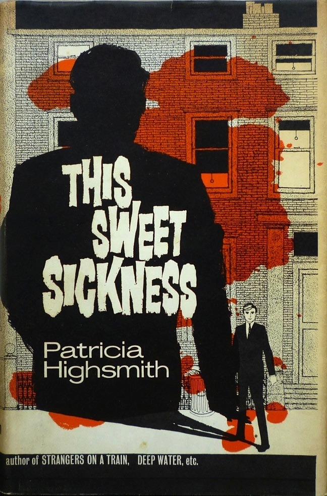 Existential Ennui: Book Review: This Sweet Sickness by Patricia Highsmith (Heinemann, 1961); Jack Whitsett Dust Jacket Design