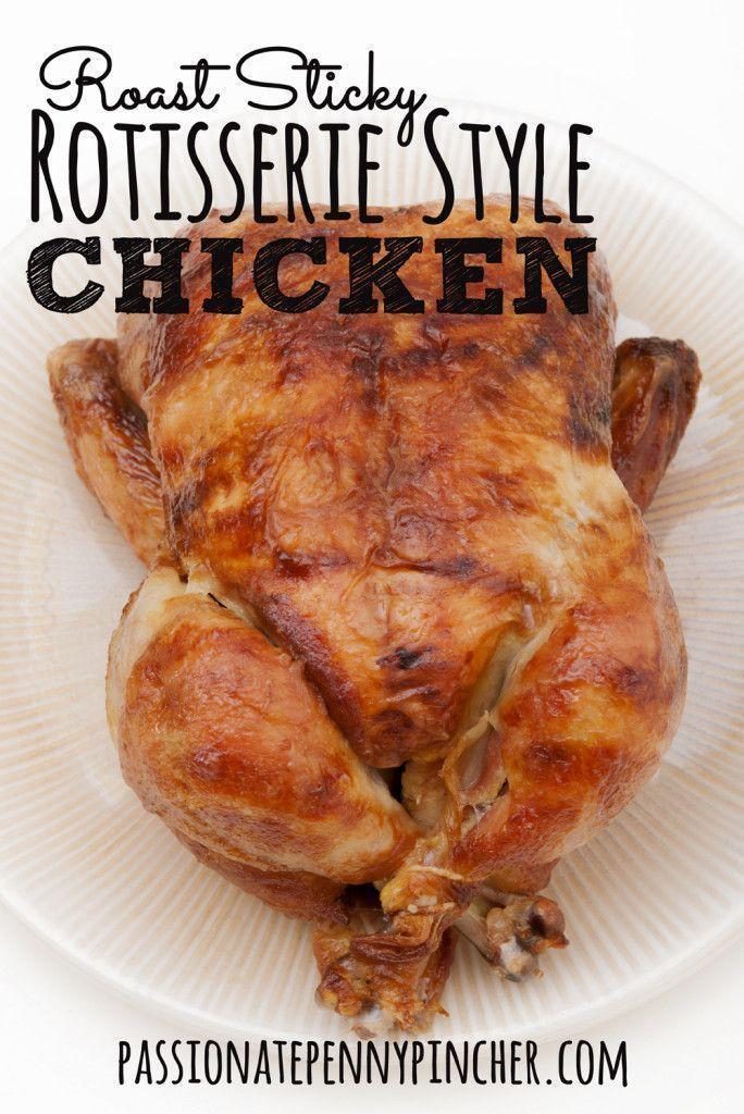 Roast Sticky Rotisserie Style Chicken   Roasts, A Chicken and Chicken