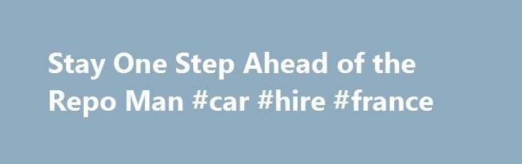 Stay One Step Ahead of the Repo Man #car #hire #france http://car.remmont.com/stay-one-step-ahead-of-the-repo-man-car-hire-france/  #repo cars # Stay One Step Ahead of the Repo Man 1 of 4 In this tough economy, the specter of the repo man hangs before many Americans like the Grim Reaper. People are even sleeping in their cars to make sure they don't get towed in the middle of the night. But knowing how […]The post Stay One Step Ahead of the Repo Man #car #hire #france appeared first on Car.
