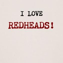 red head quotes | love_redheads_tshirt.jpg?color=Natural&height=250&width=250 ...