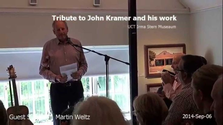 Martin Welz's speach in tribute to John Kramers paintings at his solo exhibition at the UCT Irma Stern Museum. 6 - 27 September 2014.