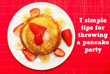 7 simple tips for throwing a pancake party. Do it! Shrove Tuesday is 4 March, so there's plenty of time to get ready :)
