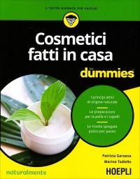 Cosmetici Fatti in Casa for Dummies Patrizia Garzena Marina Tardiello