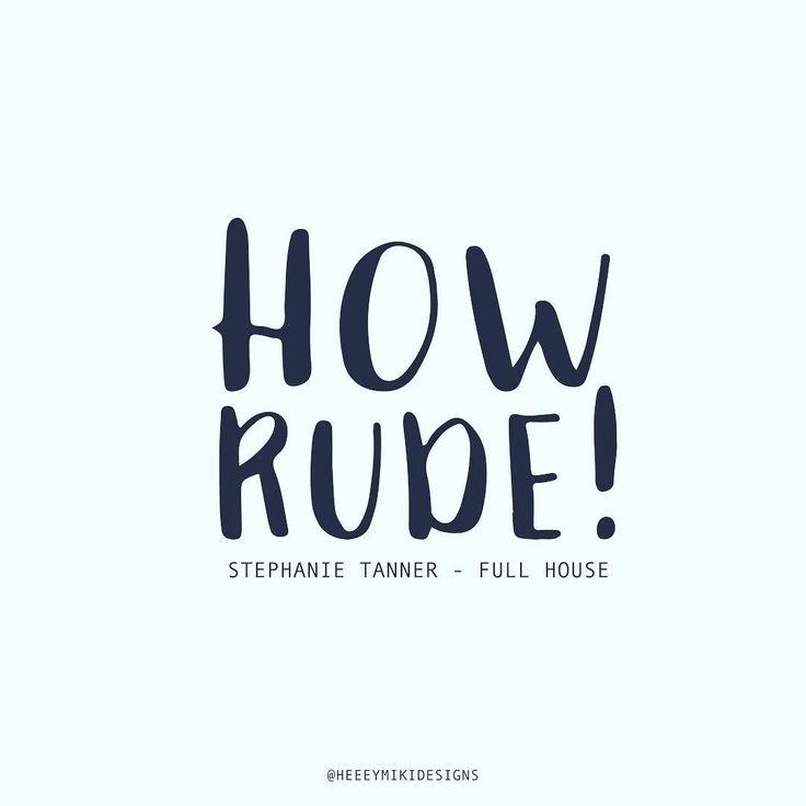 How Rude! - Stephanie Tanner - Full House