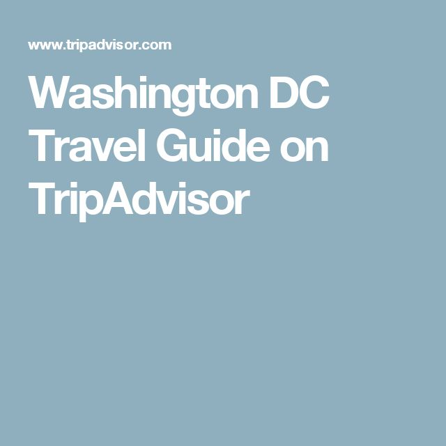 Washington DC Travel Guide on TripAdvisor