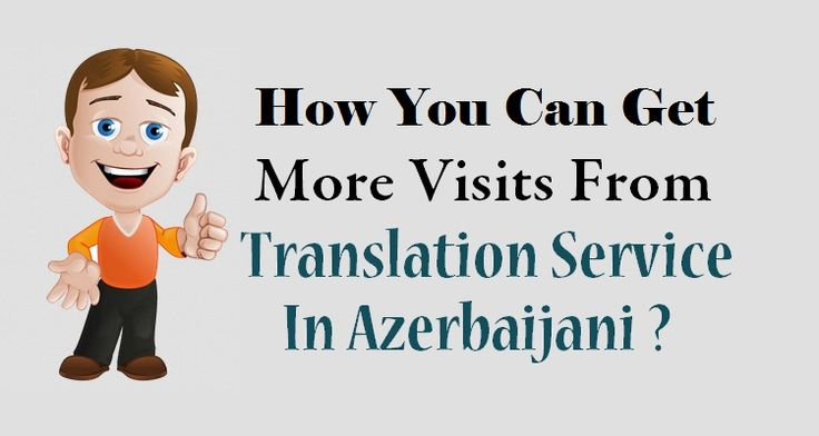 How You Can Get More Visits From Translation Service In #Azerbaijani ?  #Language #Translation #Business