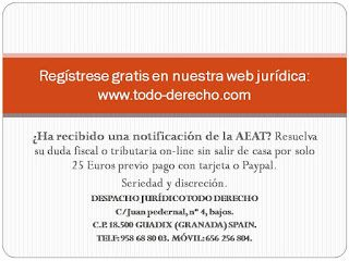 TODO-DERECHO DESPACHO JURÍDICO : ¿Ha recibido una notificación de la AEAT? Resuelva...