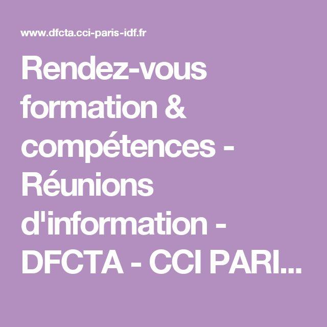 Rendez-vous formation & compétences - Réunions d'information - DFCTA - CCI PARIS IDF