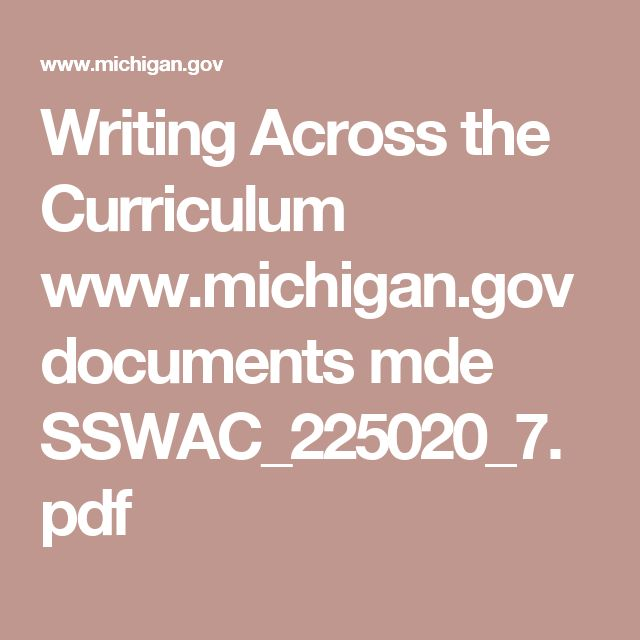 Writing Across the Curriculum   www.michigan.gov documents mde SSWAC_225020_7.pdf