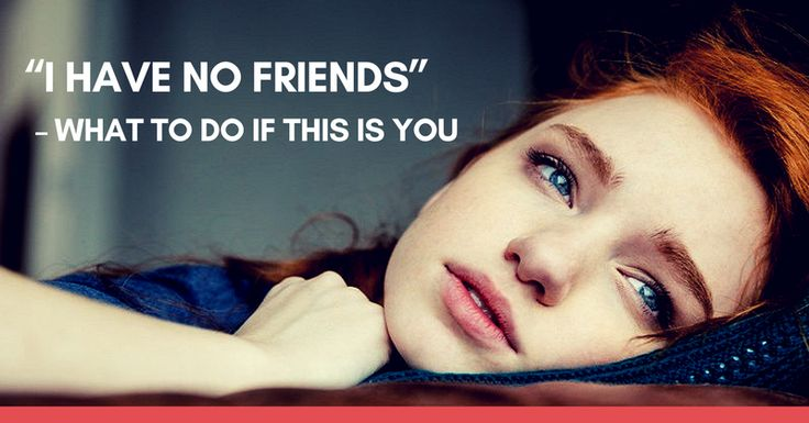 Have you got few or no friends and find it difficult to make them? Find out what might be blocking new friendships from forming and how to fix it.