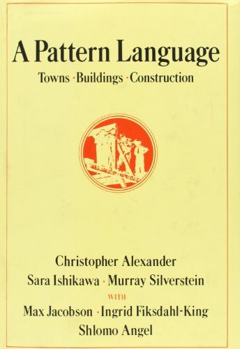 A Pattern Language: Towns, Buildings, Construction (Center for Environmental Structure) by Christopher Alexander http://www.amazon.com/dp/0195019199/ref=cm_sw_r_pi_dp_.TZGvb0KGJDE9