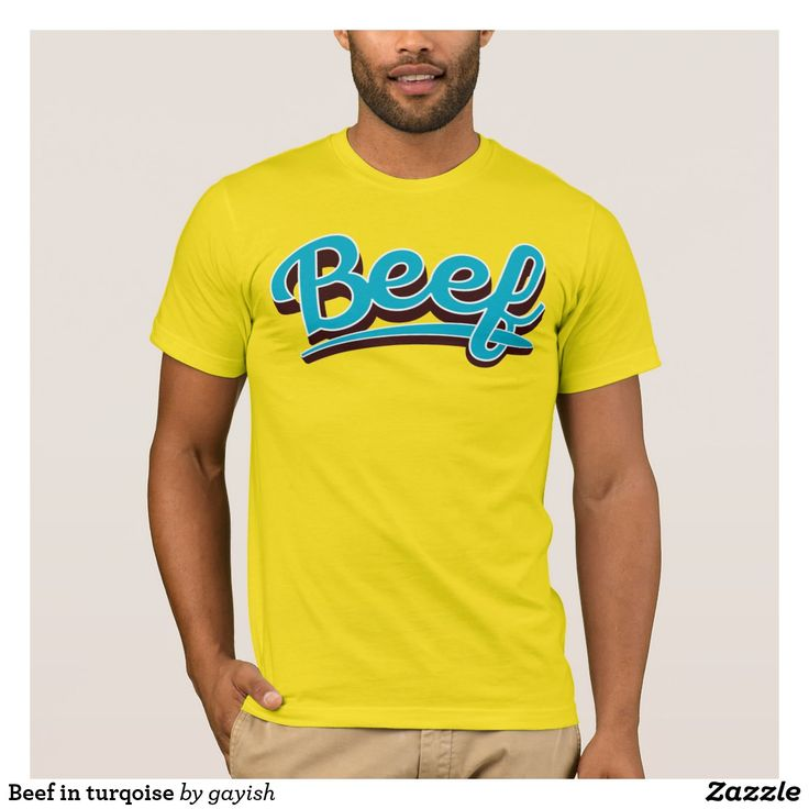 Beef in turqoise.  #beef #slang #text #illustration #tshirt #shirts #muscles #humour #turqoise