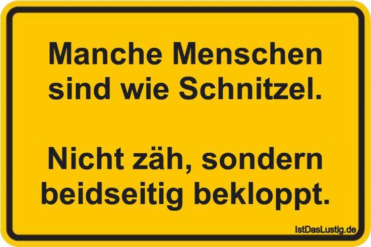 Manche Menschen sind wie Schnitzel.  Nicht zäh, sondern… #funnypictures #sprüche #geil #spaß #lustigesding #markieren #lustigesbild #männer #haha #love #ironie