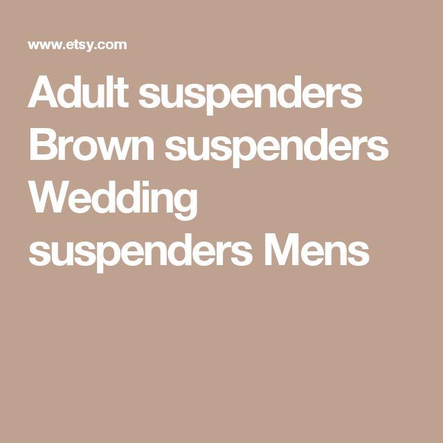 Adult suspenders Brown suspenders Wedding suspenders Mens