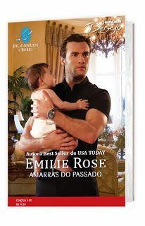 O livro acabou e continuo olhando torto pro cidadão da capa. No Literatura de Mulherzinha: Amarras do Passado, Emilie Rose – http://livroaguacomacucar.blogspot.com.br/2015/01/cap-975-amarras-do-passado-emilie-rose.html