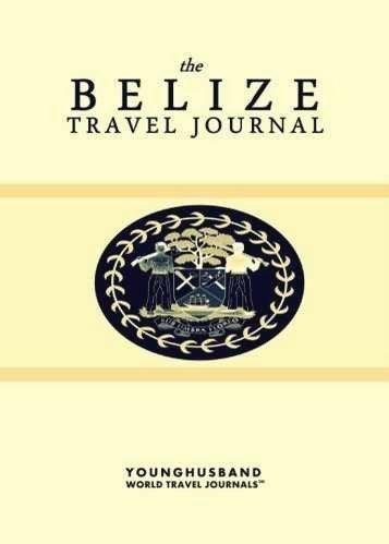 The Belize Travel Journal  Belize Travel  Informationen auf unserer Site   https://storelatina.com/belize/travelling