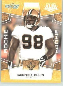 Sedrick Dwayne Ellis born July 9, 1985 is a former DT that played for the New Orleans Saints from 2008-2012. Ellis was drafted by the New Orleans Saints seventh overall in the 2008 NFL Draft.