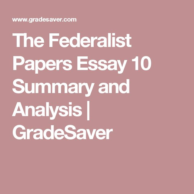 summary of the federalist papers Find out more about the history of federalist party, including videos, interesting articles, pictures, historical features and more get all the facts on historycom.