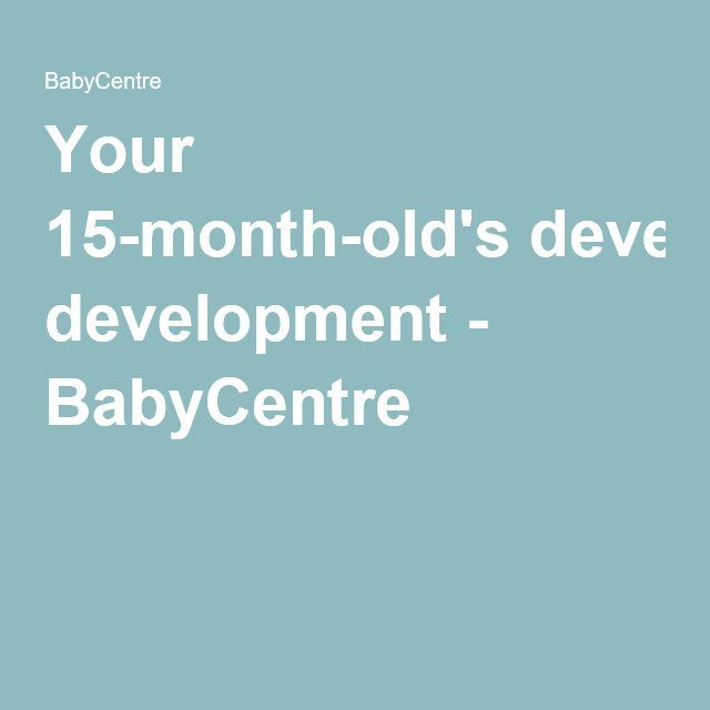 Your 15-month-old's development - BabyCentre