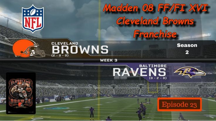 Let's Play Madden 08 - FF/FI XVI - Cleveland Browns Franchise Ep 23 at R...