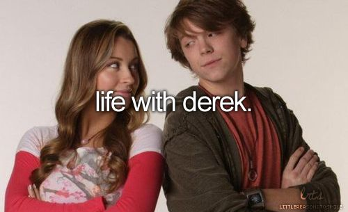 WHERE DID THIS SHOW GO?!? I loved it! Life With Derek