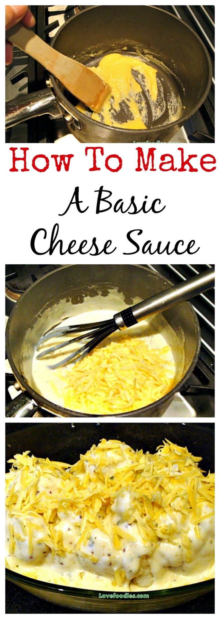 How To Make A Basic Cheese Sauce - with NO lumps!! Come and try it, and surprise yourself! : lovefoodies