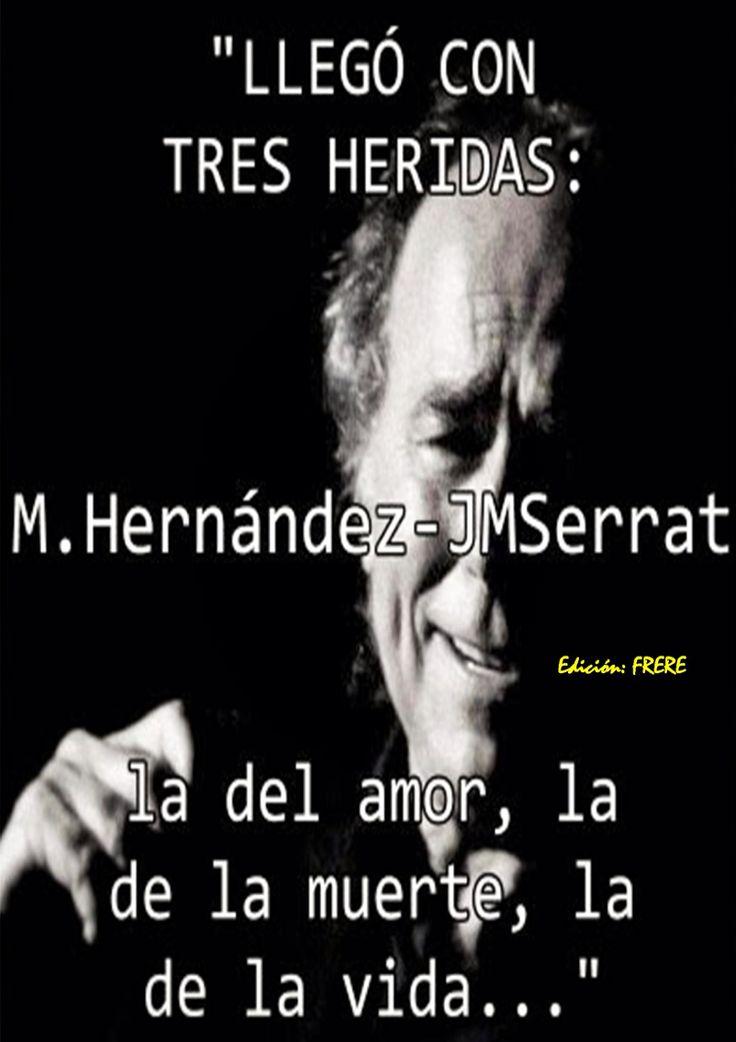 """Hernández y Serrat:""""Llego con tres heridas..."""""""