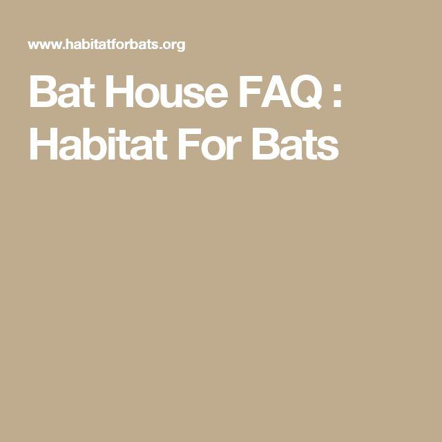Bat House FAQ : Habitat For Bats