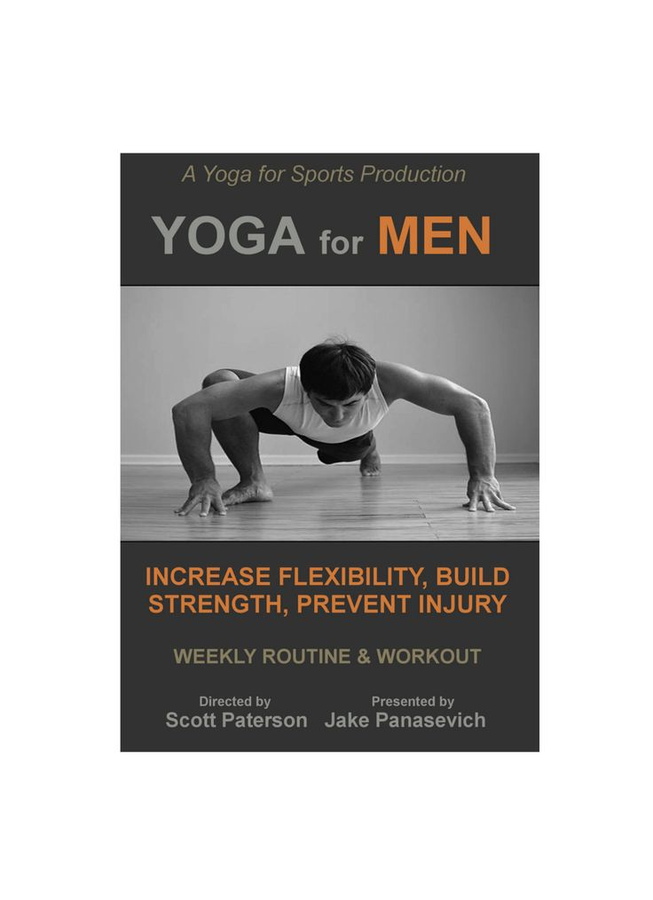 Yoga for Men -  specifically for Men by Men. With the focus on keeping the body in excellent physical condition.