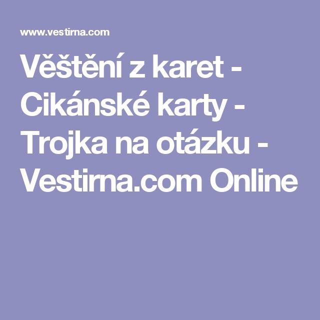 Věštění z karet - Cikánské karty - Trojka na otázku - Vestirna.com Online