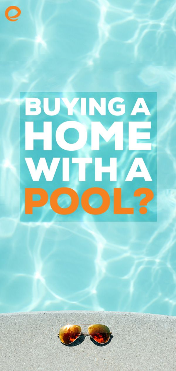 What To Consider Before Buying A Home With A Pool Embrace Home Loans Home Buying Liability Insurance Professional Liability