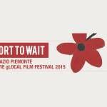 Too Short To Wait   11-15 febbraio   Torino