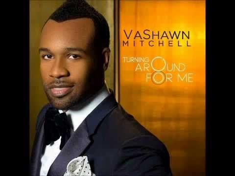 VaShawn Mitchell - Turning Around For Me And it won't always be like this  He will perfect that concerning me  And sooner or later it will turn in my favor  It's turning around for me  Yes..Thank you Lord!!