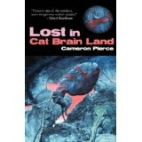 Lost in Cat Brain Land (Paperback)By Cameron Pierce