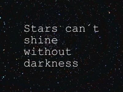 shine on: Inspiration, Quotes, Cant, True, Case, Darkness