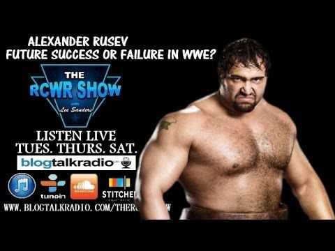 Alexander Rusev: Future Success Or Failure As WWE Superstar? The RCWR Show 2-14-14 | Entertainment