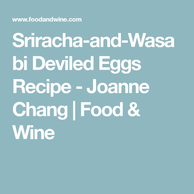 Sriracha-and-Wasabi Deviled Eggs Recipe - Joanne Chang | Food & Wine