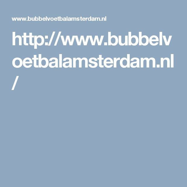 http://www.bubbelvoetbalamsterdam.nl/