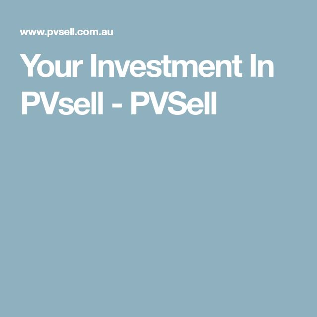 Your Investment In PVsell - PVSell