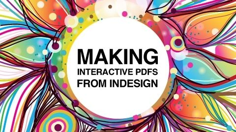 Making Interactive PDFs from InDesign - Creating and exporting an Interactive PDF using InDesign CS5 - Free