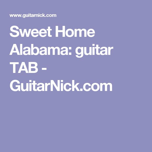 Sweet Home Alabama: guitar TAB - GuitarNick.com