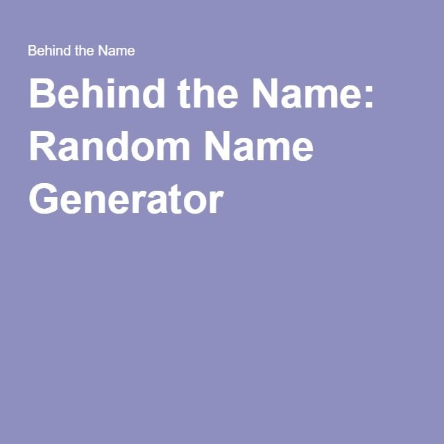 Behind the Name: Random Name Generator