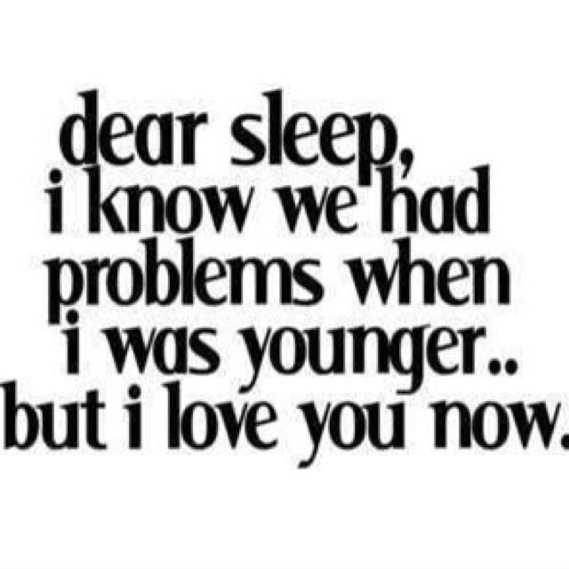 dear sleep... #truestory