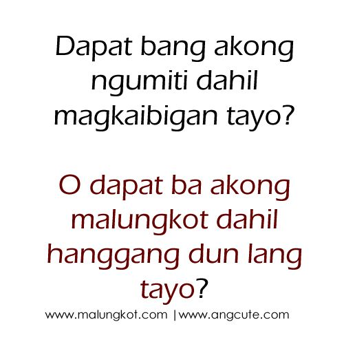Sad Quotes About Love Tagalog Version : Tagalog Love Quotes on Pinterest Quotes about friendship tagalog ...