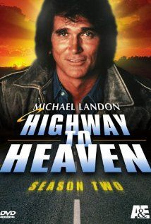 Highway to Heaven (1984–1989) - Stars: Michael Landon, Victor French, James Troesh. - A probationary angel sent back to earth teams with an ex-cop to help people. - DRAMA / FAMILY / FANTASY