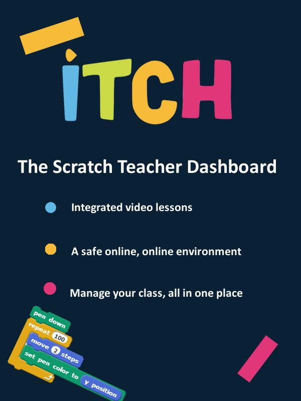 Itch is the Scratch teacher dashboard. Integrated video lessons all in one safe…