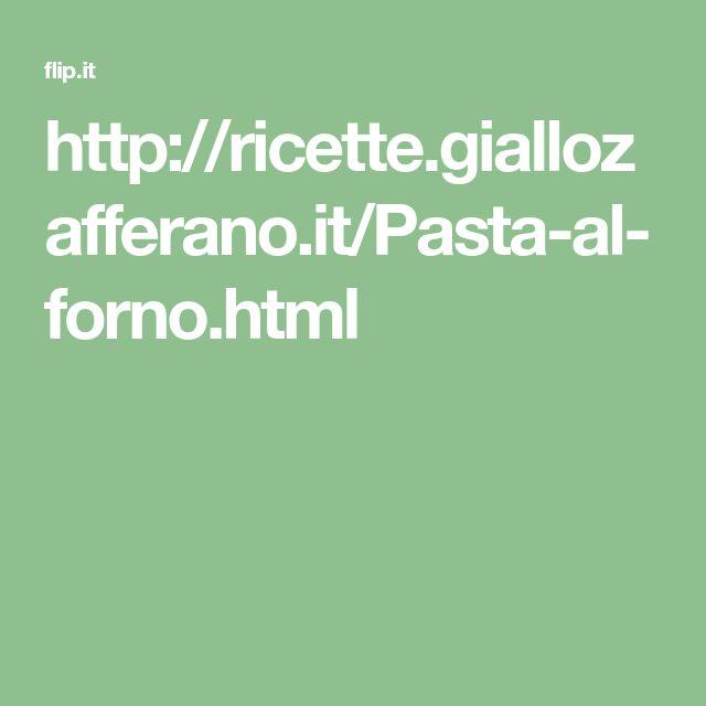 http://ricette.giallozafferano.it/Pasta-al-forno.html