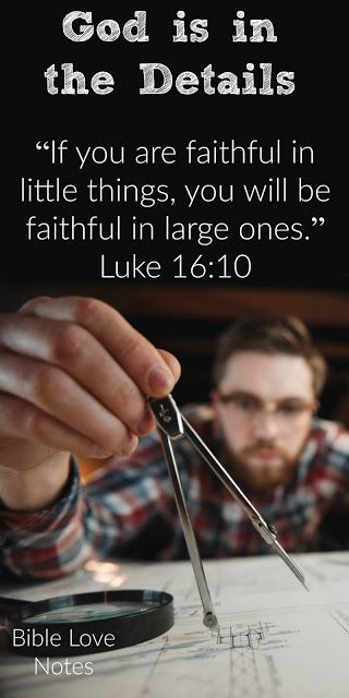 This 1-minute devotion encourages us to be faithful in the details of life.