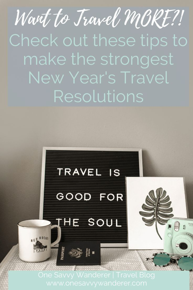 New Year S Travel Resolutions In 2020 Budget Travel Tips Traveling By Yourself Travel Fun